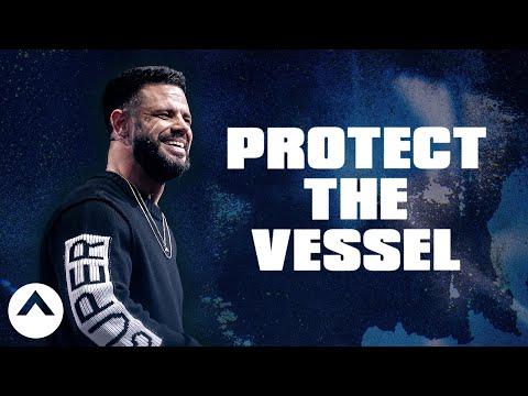 Protect The Vessel  Pastor Steven Furtick  Elevation Church