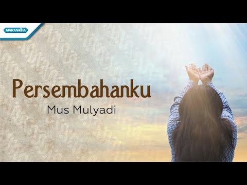 Persembahanku - Mus Mulyadi (with lyric)