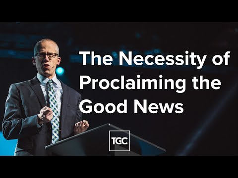 The Necessity of Proclaiming the Good News