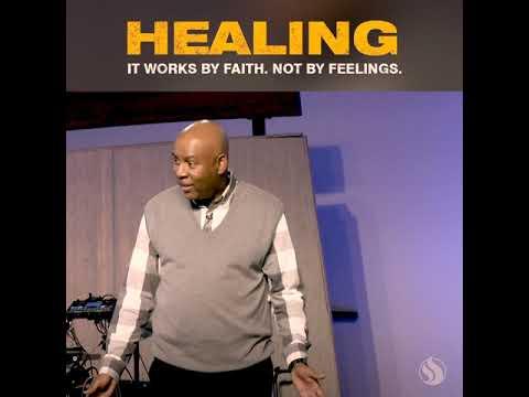 Healing is by Faith, not Feelings