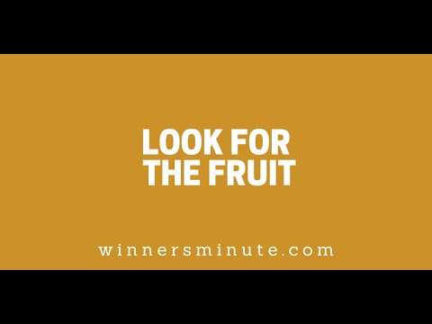 Look for the Fruit  // The Winner's Minute With Mac Hammond