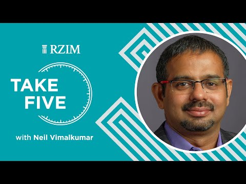 Living a Life that Matches Our Apologetic  Neil Vimalkumar  Take Five  RZIM
