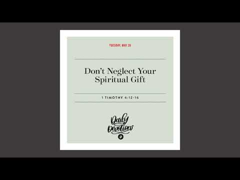 Dont Neglect Your Spiritual Gift - Daily Devotional
