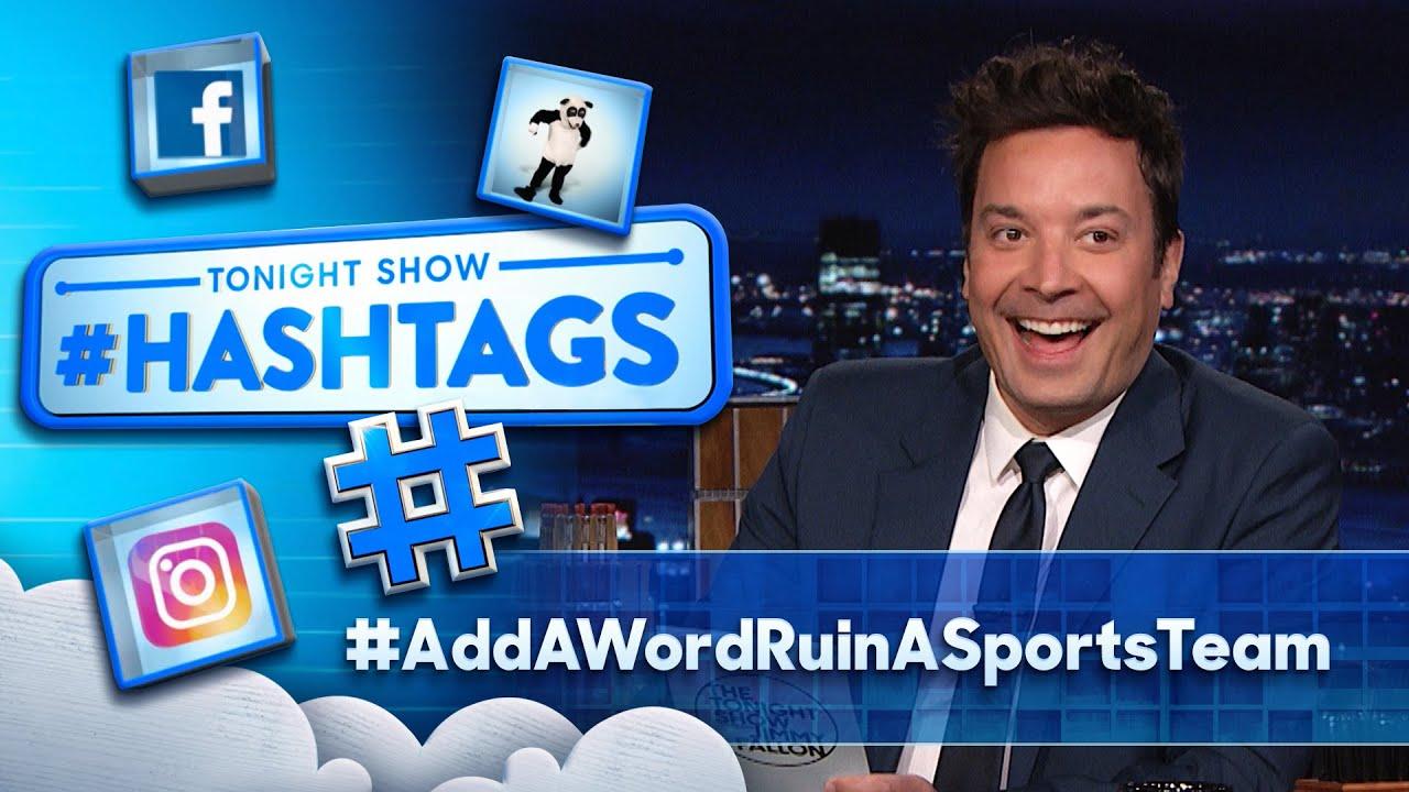 Hashtags: #AddAWordRuinASportsTeam | The Tonight Show Starring Jimmy Fallon