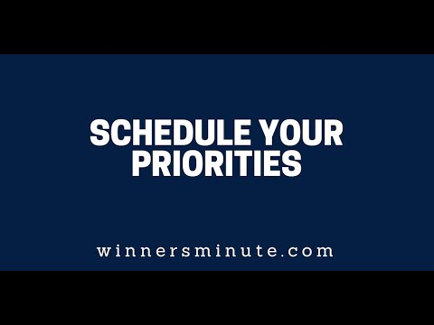 Schedule Your Priorities  The Winner's Minute With Mac Hammond
