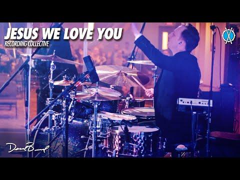 Jesus We Love You Drum Cover // Recording Collective // Daniel Bernard