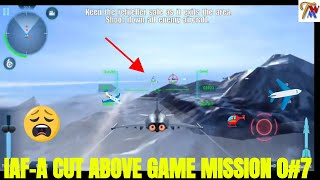 IAF-A CUT ABOVE GAME MISSION 007 ( HINDI )