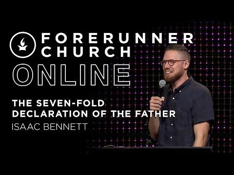 The Seven-Fold Declaration of the Father  Isaac Bennett  Forerunner Church