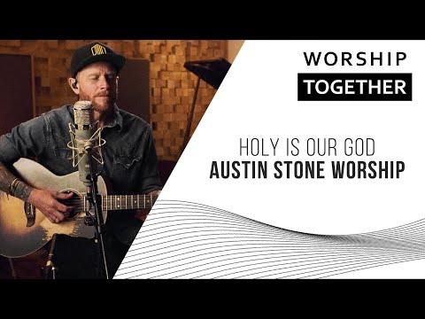 Holy Is Our God // Austin Stone Worship // New Song Cafe