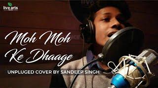 Moh Moh Ke Dhaage || Unplugged || Live Arts India - sandeepsingh123 , Metal