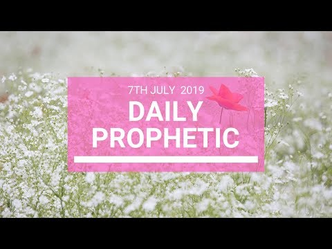 Daily Prophetic 7 July 2019 Word 5