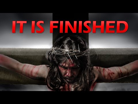 It Is FINISHED - GOOD FRIDAY Service