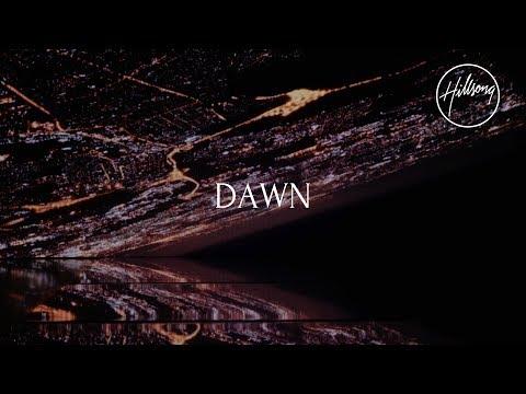 Dawn (Official Lyric Video) - Hillsong Worship