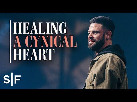 Healing A Cynical Heart  Steven Furtick