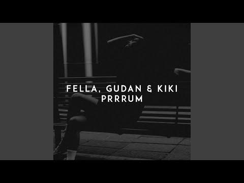 Fella, Gudan & Kiki - Prrrum