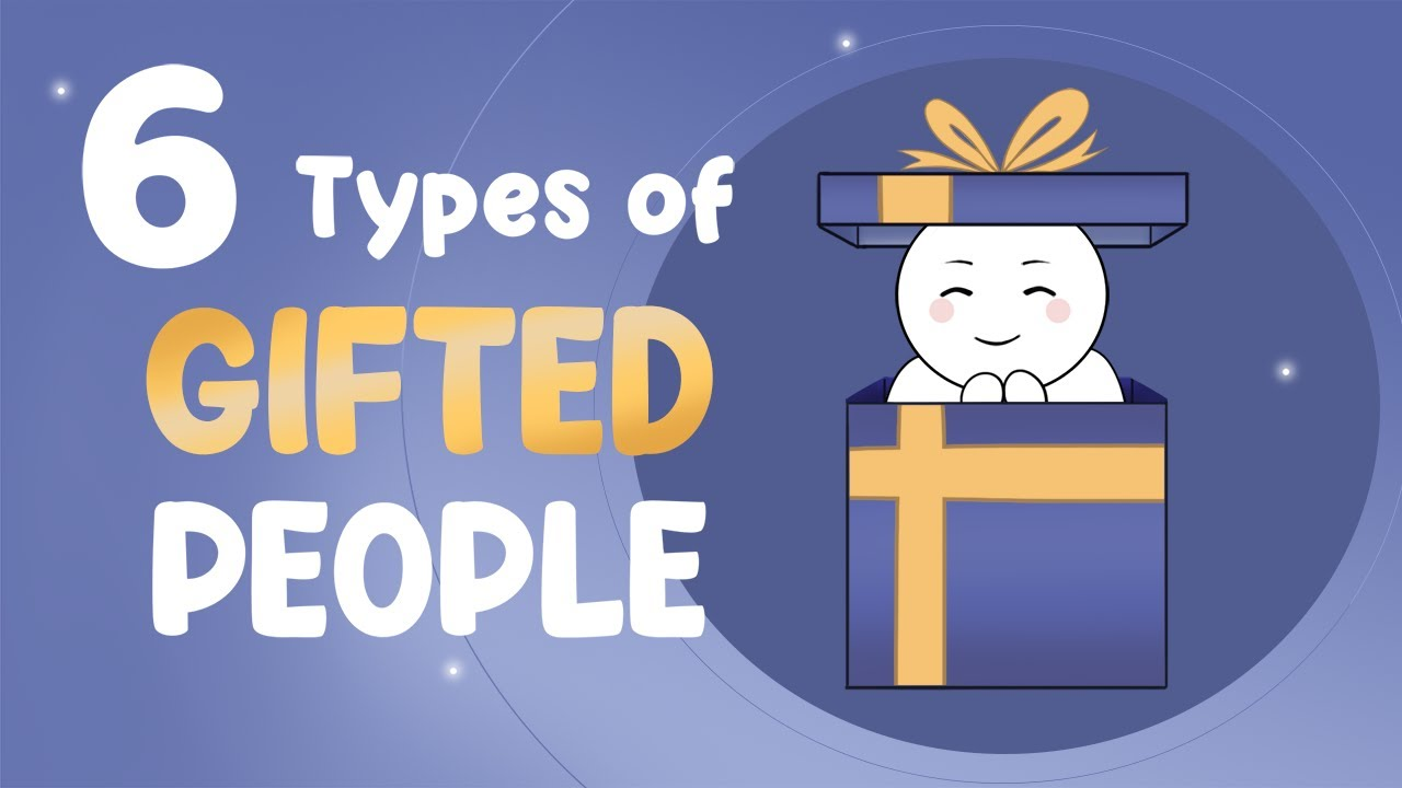 6 Types of Gifted People – Which One Are You?