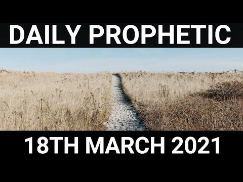 Daily Prophetic 18 March 2021 4 of 7