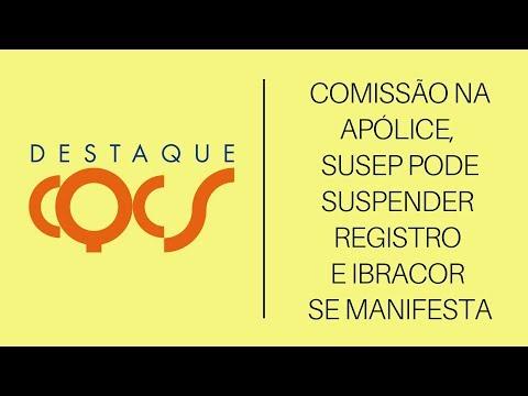 Imagem post: Comissão na apólice, Susep pode suspender registro e Ibracor se manifesta