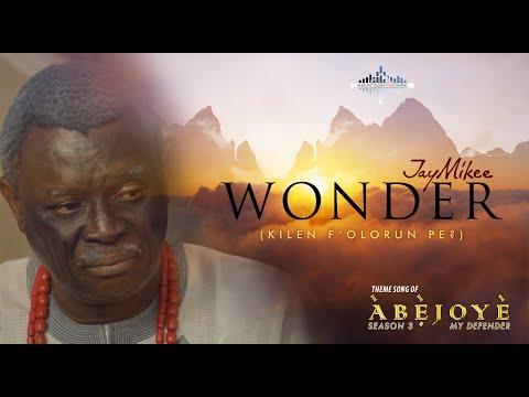 WONDER Abejoye (Season 3) Music video  JayMikee