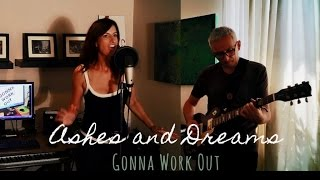 Ashes and Dreams - Gonna Work Out  - ashesanddreams , Electronica