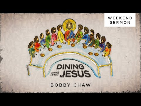 Bobby Chaw: Dining With Jesus