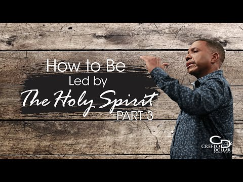 How to Be Led by the Spirit Pt. 3 - Episode 6