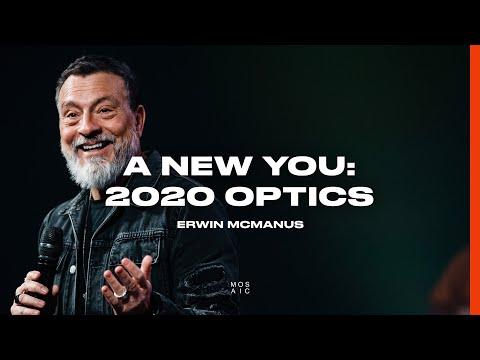 A New You: 2020 Optics  Erwin McManus - Mosaic