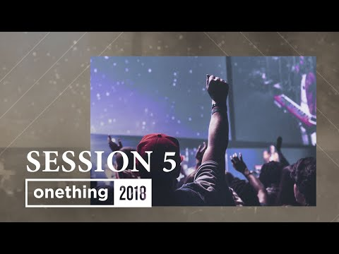 Onething 2018 - Session 5