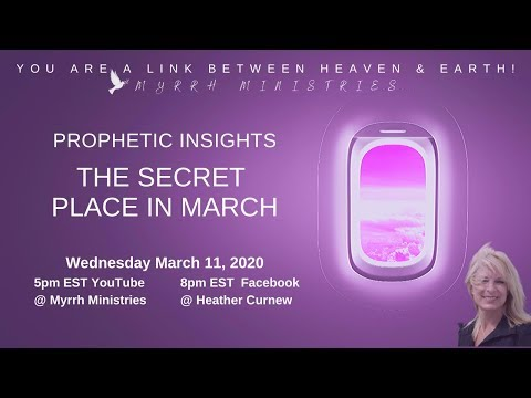 THE SECRET PLACE IN MARCH - PROPHETIC INSIGHTS