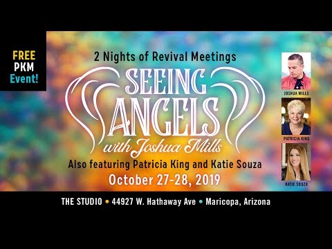 Seeing Angels with Joshua Mills.  Final Night!!!