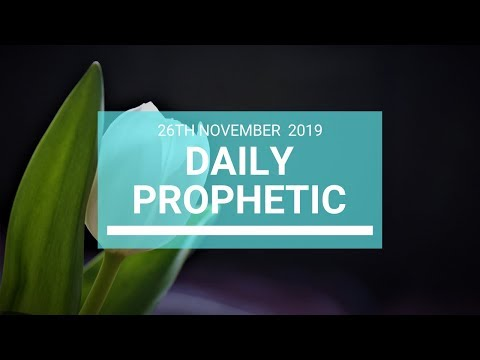 Daily Prophetic 26 November Word 7