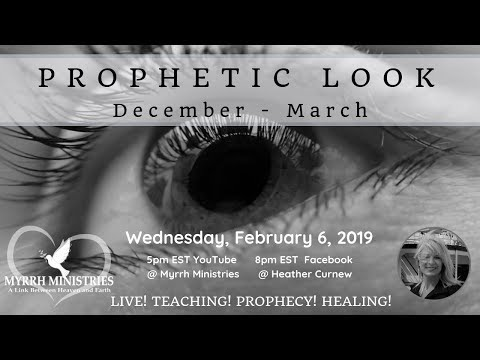 PROPHETIC LOOK AT WHAT THE  LORD  IS DOING DEC THRU MARCH