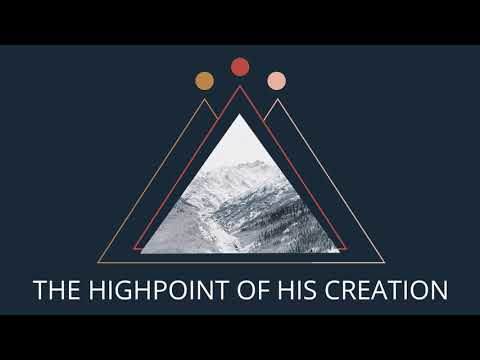 The Highpoint of His Creation