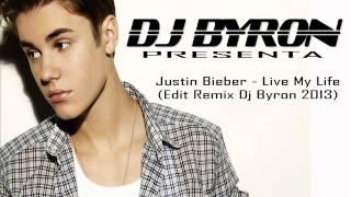 Live My Life (Edit Remix Dj Byron 2013)
