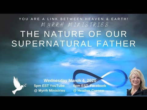 THE NATURE OF OUR SUPERNATURAL FATHER
