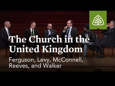 Ferguson, McConnell, Levy, Reeves, and Walker: The Church in the United Kingdom (Optional Session)