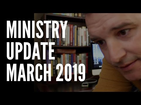 Ministry Update March 2019