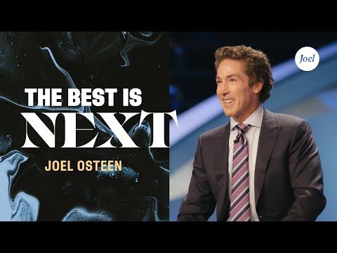 The Best Is Next  Joel Osteen