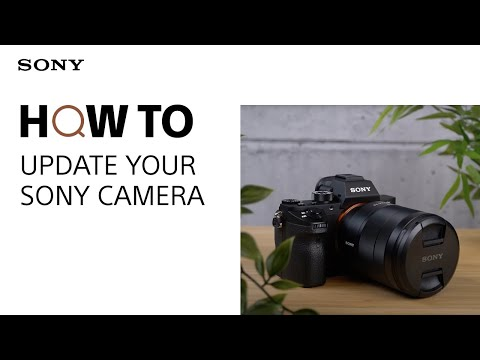 How To: Update your Sony Camera Firmware