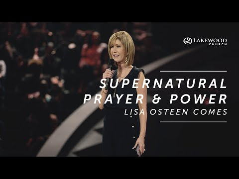 Supernatural Prayer and Power  Lisa Osteen Comes (2019)