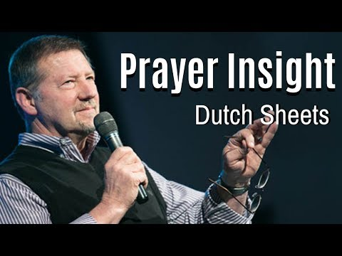 Dutch Sheets - Prayer Insight