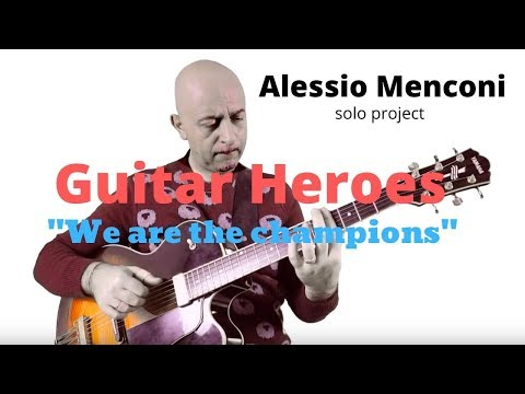 We are the champions | Alessio Menconi Guitar Heroes