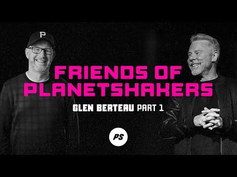 Friends of Planetshakers - Glen Berteau (Part 1)