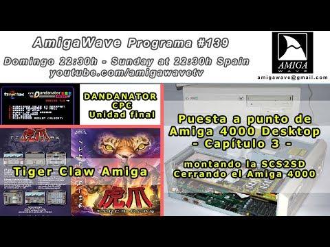 Programa #139 - DANDANATOR CPC, TigerClaw Amiga, Cerrando el A4000