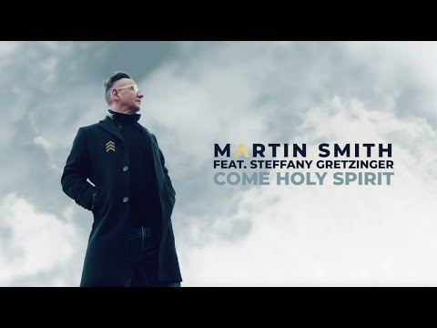 Martin Smith - Come Holy Spirit feat. Steffany Gretzinger (Official Audio)