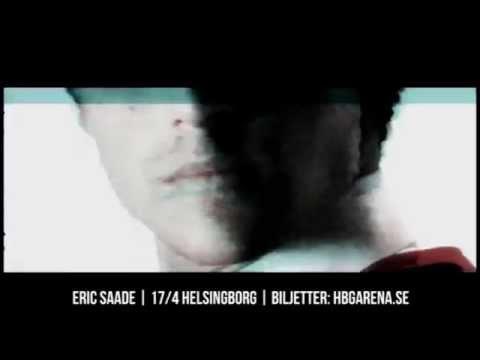 ERIC SAADE 17 APRIL HELSINGBORG