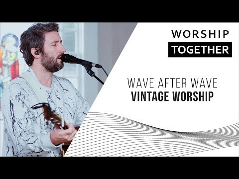 Wave After Wave // Vintage Worship // New Song Cafe