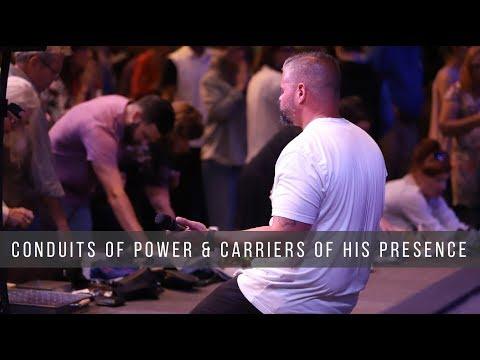 Conduits of Power & Carriers of His Presence