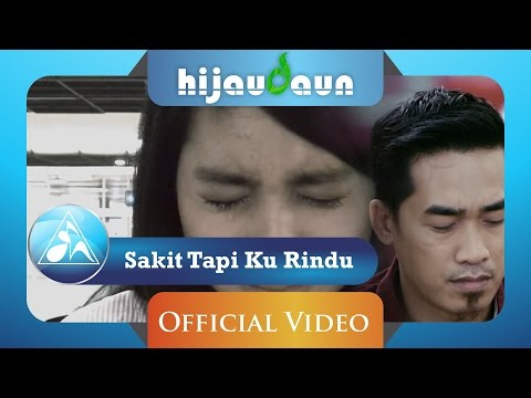 Sakit Tapi Ku Rindu (Video Lirik)