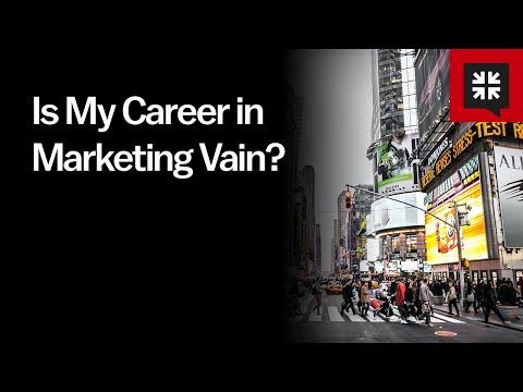 Is My Career in Marketing Vain? // Ask Pastor John